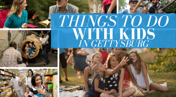 Things To Do With Kids In Gettysburg
