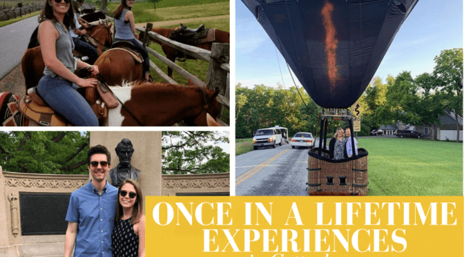 Once In A Lifetime Experiences In Gettysburg