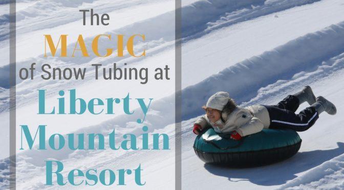 The Magic of Snow Tubing at Liberty Mountain Resort